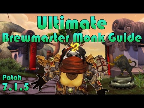 Ultimate Brewmaster Monk Tanking Guide Patch 7.1.5/7.2*