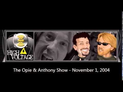 The Opie & Anthony Show - November 1, 2004 (Full Show)