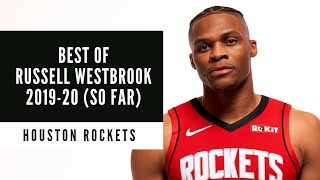 Russell Westbrook | Best of 2019-20 (so far) | Houston Rockets