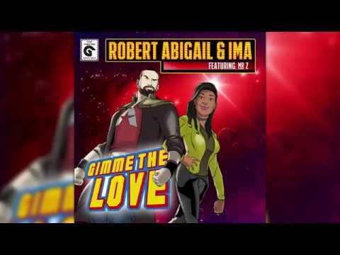 ROBERT ABIGAIL & IMA feat. Mr.Z - GIMME THE LOVE