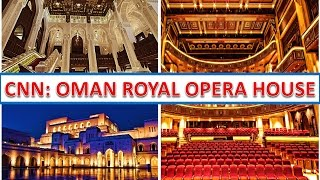 CNN- Omani Royal Opera House-Muscat
