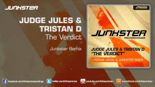 Judge Jules & Tristan D - The Verdict (Junkster Remix)