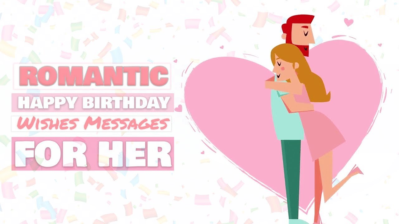 Romantic Happy Birthday Wishes Messages For Her