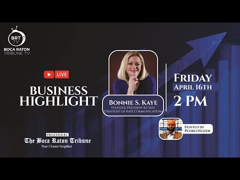 Business Highlight with Bonnie S. Kaye, April 16th