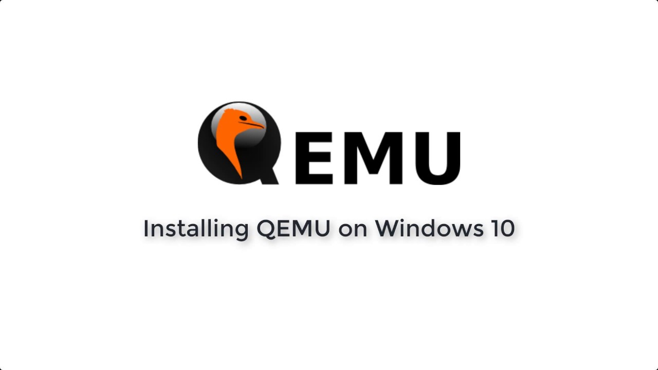Installing and Setting up QEMU on Windows 10 (2018)