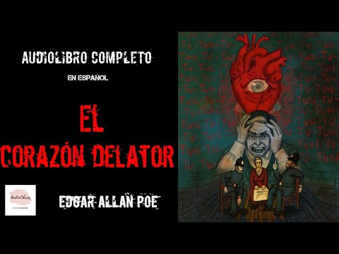 el-corazón-delator- -edgar-allan-poe- -audiolibro-completo-en-español-en-voz-humana