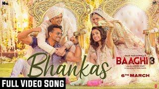ek Aankh Maru To II Bhankas Full Song : Baaghi 3 | Tiger Shroff | Shraddha Kapoor