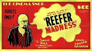 The Cinema Snob: REEFER MADNESS