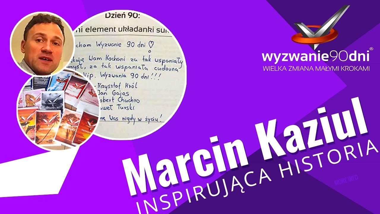 Marcin Kaziul – zmiana życia po programie Wyzwanie90dni