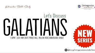 Livingpraise Weekly Bible Study // Lets Discuss Galatians 1