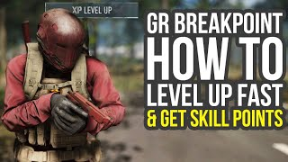 Ghost Recon Breakpoint Tips And Tricks - How To Level Up Fast & Get Easy Skill Points (GR Breakpoint