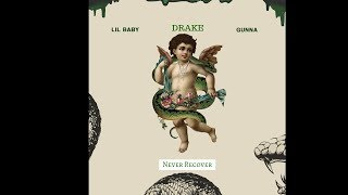 Lil Baby X Gunna Ft Drake- Never Recover (Instrumental prod. by ThatBossEvan)