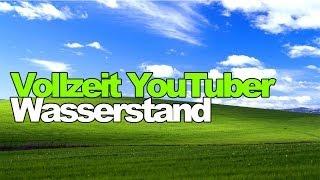 Vollzeit Youtuber? Mein Wasserstand 2014