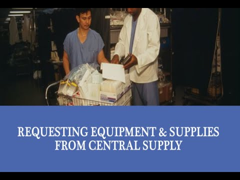 Requesting Supplies And Equipment From Central Supply