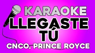 CNCO, Prince Royce - Llegaste Tú KARAOKE con LETRA