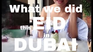 What we did this Eid in Dubai / Day 1 / SVD