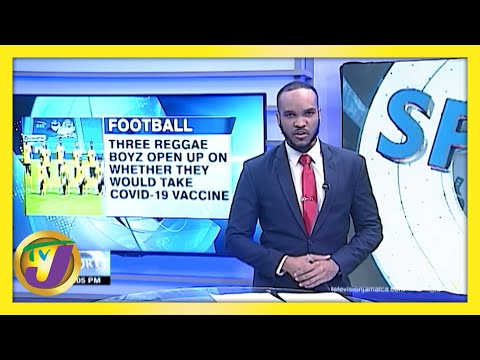 Jamaica's National Footballers Cautious About Taking Vaccine | TVJ Sports