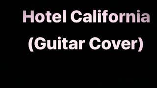 Hotel California (Guitar Cover)