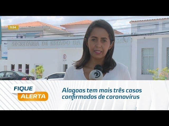 Alagoas tem mais três casos confirmados de coronavírus