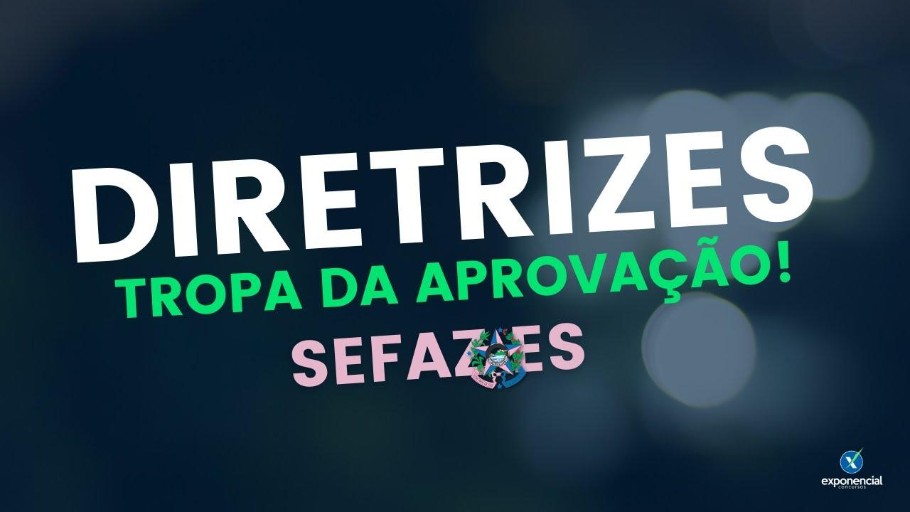 Diretrizes Tropa da Aprovação Reta Final - SEFAZ ES - Leonardo Neves