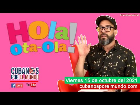 Alex Otaola en Hola! Ota-Ola en vivo por YouTube Live (viernes 15 de octubre del 2021)