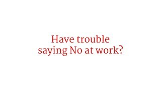 Yes, you CAN Say No at Work. Read The Book of No