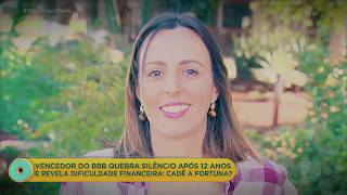 Esposa fala sobre atual situação financeira de ganhador de reality show