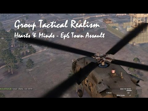 Arma 3 - Group Tactical Realism | Hearts and Minds - Ep.6 Town Assault