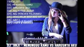 DJ ANJI MENUNGGU KAMU VS HARUSNYA AKU BREAKBEAT REMIX TERBBARU 2018 DJ INDONESIA 2018