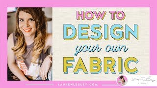 How To Design Your Own Fabric | Step-by-Step Design Tutorial (GROW YOUR DESIGN BIZ!!)