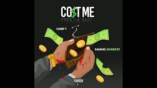 """New Music: Chief P """"Cost Me """" FT. Samuel Shabazz"""