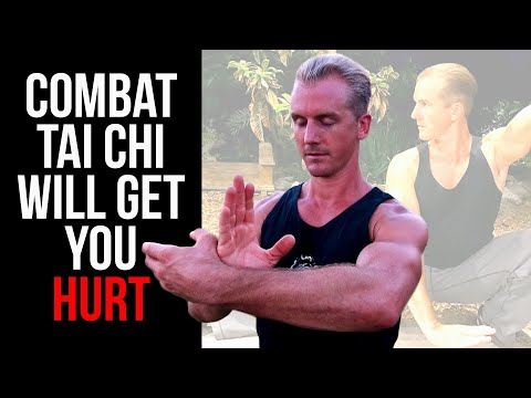 Combat Tai Chi Will Get You Killed
