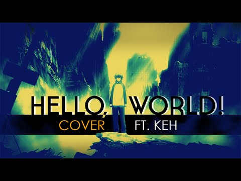 Hello,world! | Kekkai Sensen Opening (Japanese Cover By KEH)