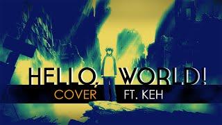 Cover images Hello,world! | Kekkai Sensen Opening (Japanese Cover by KEH)