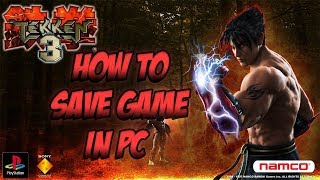 Tekken 3: How to save game in PC