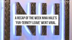 Nina Hale 'Fur-ternity Leave' News Recap 2018