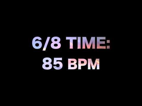 6/8 Time: 85 BPM