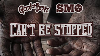 Good Ol' Boyz ft. SMO | Cant' Be Stopped