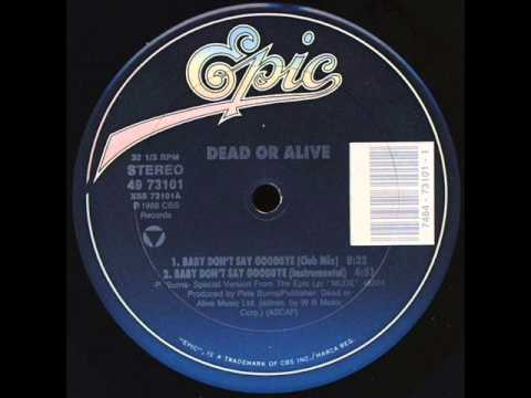 DEAD OR ALIVE: Baby Don' t Say Goodbye (Club Mix)