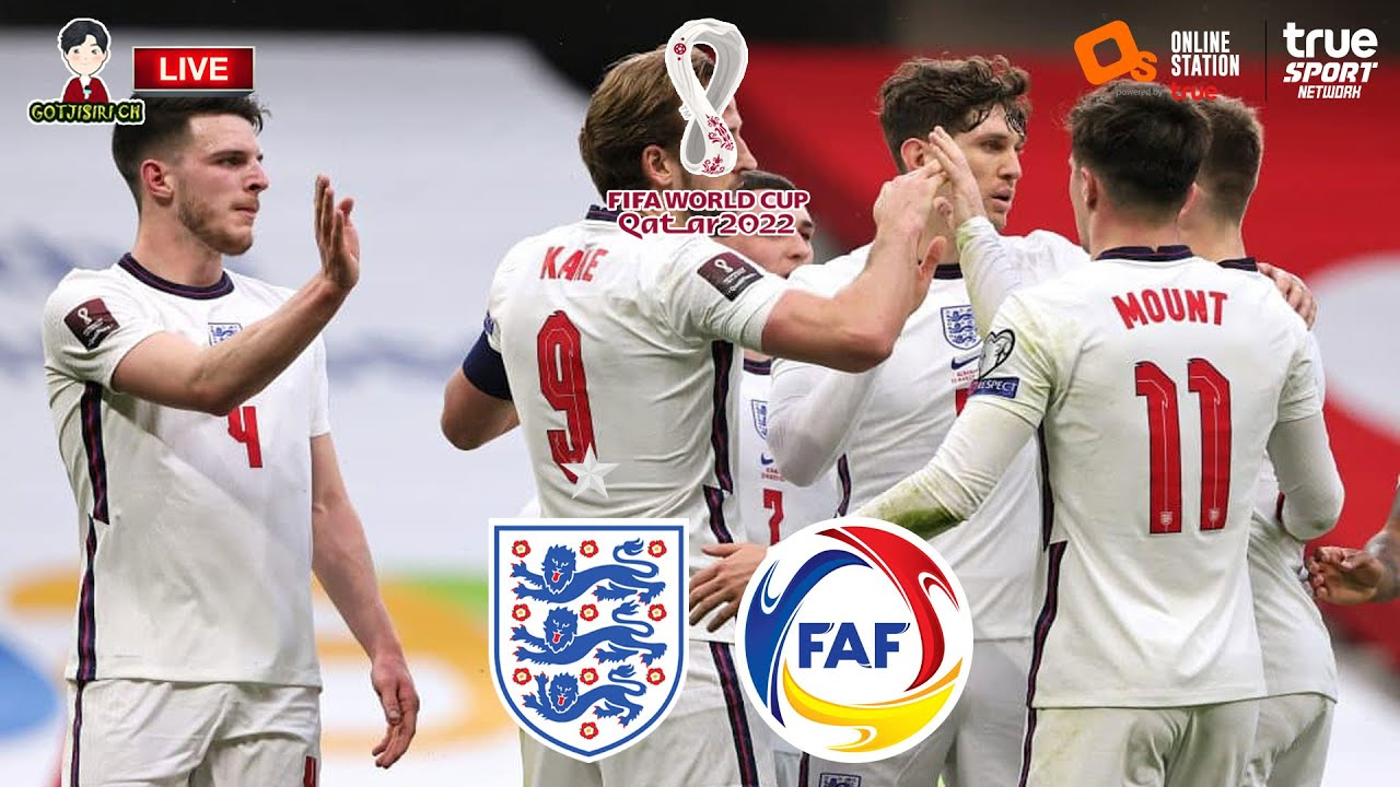 🔴LIVE เชียร์สด : อังกฤษ พบ อันดอร์รา   ฟุตบอลโลก รอบคัดเลือก โซนยุโรป -  YouTube