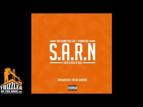 San Quinn ft. E-40 & Stunna Kid - Such A Real Nigga (S.A.R.N.) [Thizzler.com]