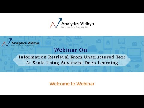 Webinar on Information retrieval from unstructured text at scale using advanced deep learning