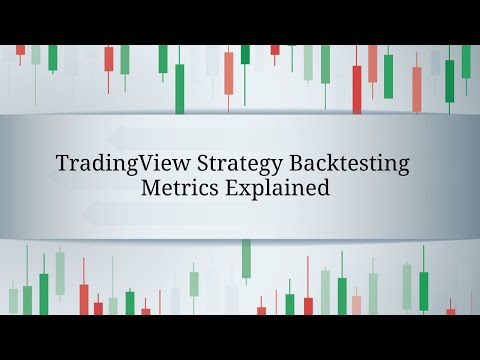 Video: TradingView Strategy Backtesting Metrics Explained