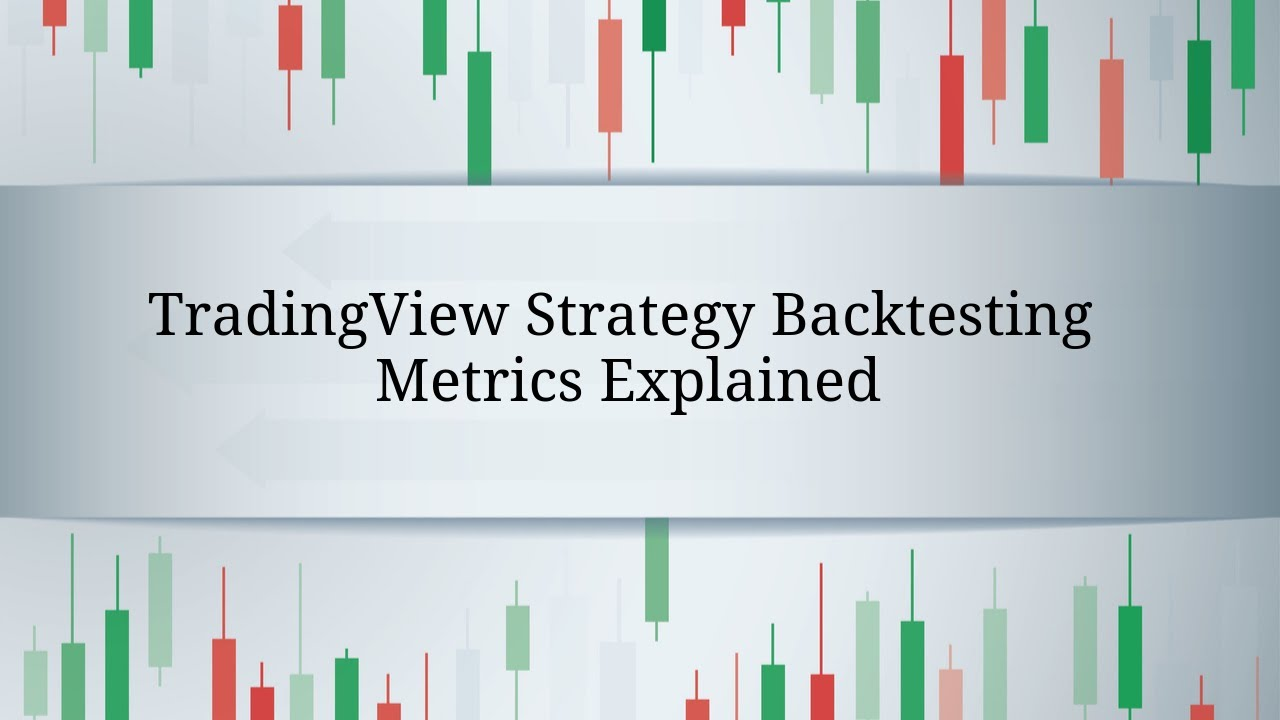 TradingView Strategy Backtesting Metrics Explained