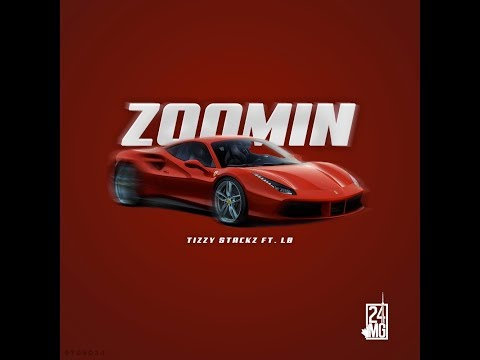 Tizzy Stackz - Zoomin (ft. LB)