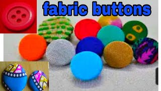 fabric buttons, how to make fabric buttons, fabric buttons making by easy method, designer buttons
