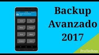 Como hacer un Backup Avanzado en Android? 2017