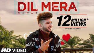 Dil Mera (Full Song) Nawab | Starboy Music X | Haazi Navi | Rehmat Rattan | Latest Punjabi Song 2020