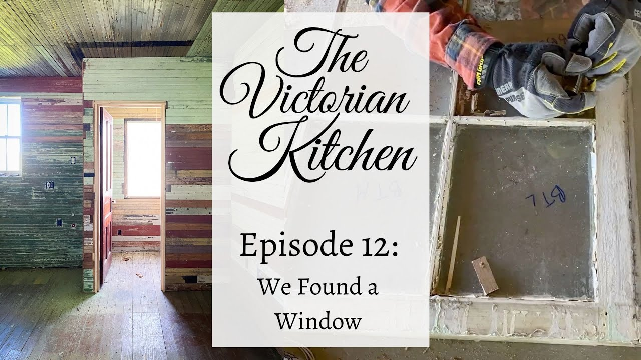 The Victorian Kitchen | Episode 12: We Found a Window