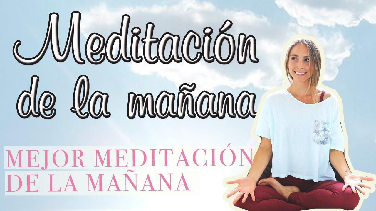 Meditación De La Mañana Meditación Para Comenzar El Día Youtube